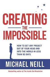 Creating the Impossible by Michael Neill