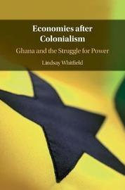 Economies after Colonialism by Lindsay Whitfield