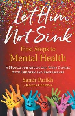 LET HIM NOT SINK by Samir Parikh