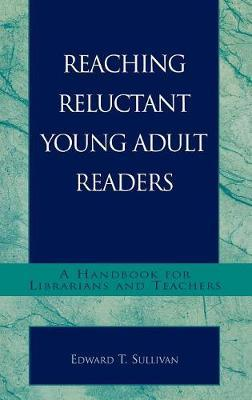 Reaching Reluctant Young Adult Readers by Edward T. Sullivan