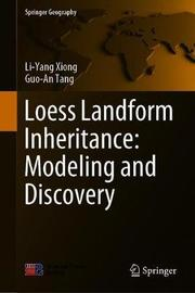 Loess Landform Inheritance: Modeling and Discovery by Li-Yang Xiong
