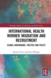 International Health Worker Migration and Recruitment by Nicola Yeates