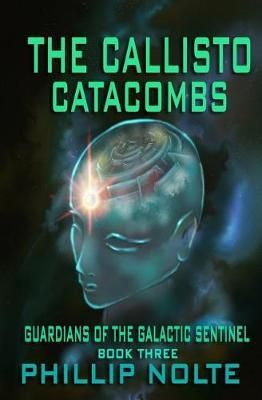 The Callisto Catacombs by Phillip Nolte