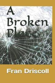 A Broken Place by Fran Pugh Driscoll image