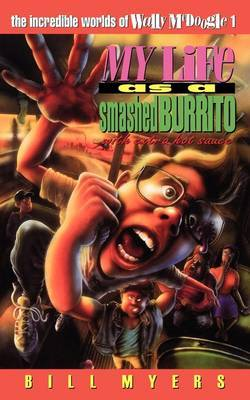 My Life as a Smashed Burrito by Bill Myers image