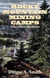 Rocky Mountain Mining Camps by Duane A Smith