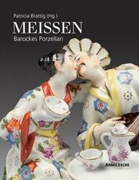 Meissen: Barockes Porzellan by Patricia Brattig image