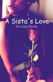 A Sista's Love by Lady Mystik Da Lady Mystik image