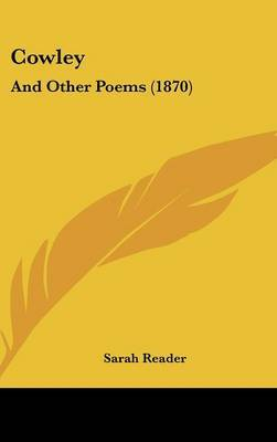 Cowley: And Other Poems (1870) by Sarah Reader image