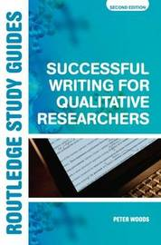 Successful Writing for Qualitative Researchers by Peter Woods