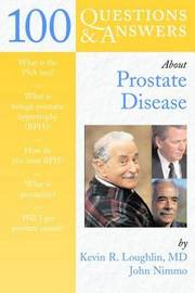 100 Questions and Answers About Prostate Disease by Kevin R Loughlin