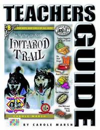 The Mystery on the Iditarod Trail Teacher's Guide by Carole Marsh