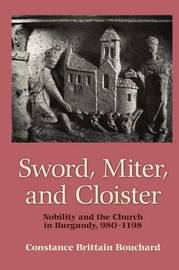 Sword, Miter, and Cloister by Constance Brittain Bouchard