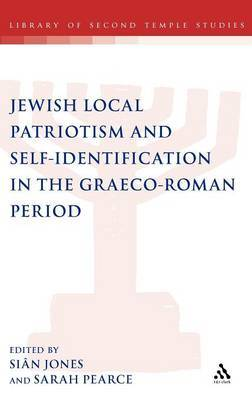 Jewish Local Patriotism and Self-Identification in the Graeco-Roman Period
