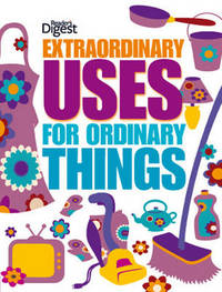 Extraordinary Uses for Ordinary Things by Reader's Digest image