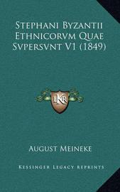 Stephani Byzantii Ethnicorvm Quae Svpersvnt V1 (1849) by August Meineke