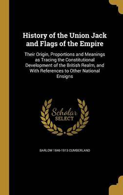 History of the Union Jack and Flags of the Empire by Barlow 1846-1913 Cumberland