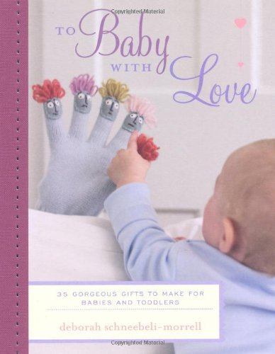 To Baby With Love by Deborah Schneebeli Morrell image
