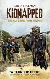 Kidnapped by Colin Freeman