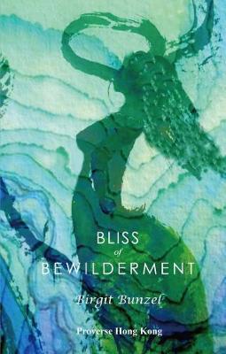 Bliss of Bewilderment by Birgit Bunzel Linder