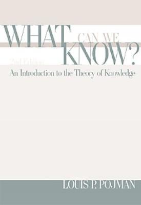 What Can We Know? by Louis Pojman image