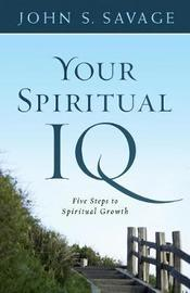 Your Spiritual IQ by John S. Savage image