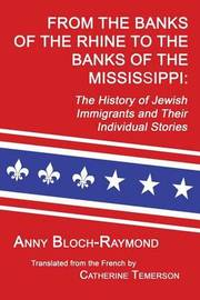 From the Banks of the Rhine to the Banks of the Mississippi by Anny Bloch-Raymond