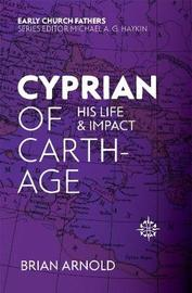 Cyprian of Carthage by Brian Arnold