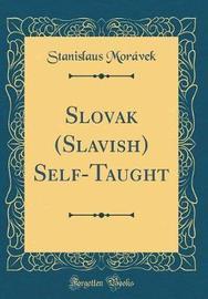 Slovak (Slavish) Self-Taught (Classic Reprint) by Stanislaus Moravek image