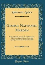 George Nathaniel Marden by Unknown Author