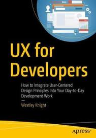 UX for Developers by Westley Knight