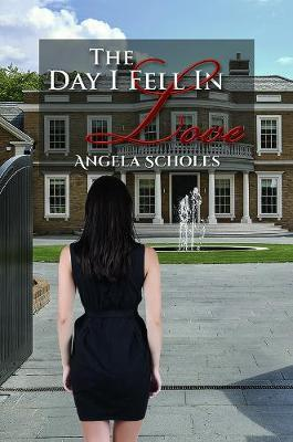 The Day I Fell In Love by Angela Scholes