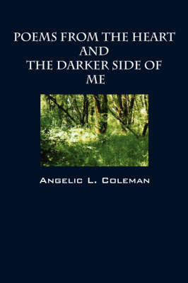 Poems from the Heart and the Darker Side of Me by Angelic, L Coleman image