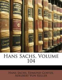 Hans Sachs, Volume 104 by Adelbert von Keller