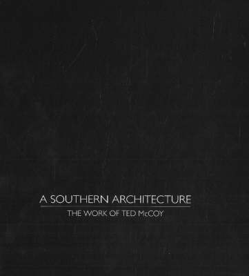 A Southern Architecture by Ted McCoy