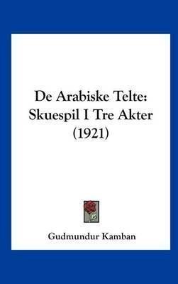 de Arabiske Telte: Skuespil I Tre Akter (1921) by Gudmundur Kamban