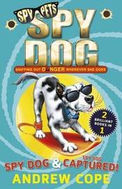Spy Dog and Spy Dog: Captured! bind-up by Andrew Cope