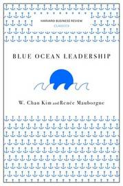 Blue Ocean Leadership (Harvard Business Review Classics) by W Chan Kim