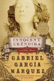 Innocent Erendira and Other Stories by Gabriel Garcia Marquez