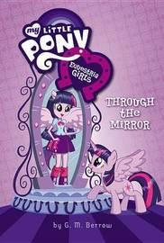Equestria Girls: Through the Mirror by G M Berrow