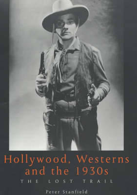 Hollywood, Westerns And The 1930S by Peter Stanfield image
