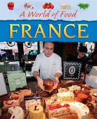 A World of Food: France by Kathy Elgin