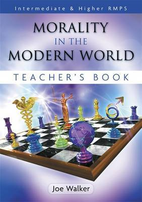 Morality in the Modern World: Intermediate & Higher RMPS Teacher Book by Joe Walker image