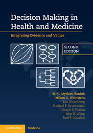 Decision Making in Health and Medicine by M. G. Myriam Hunink