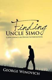 Finding Uncle Simo by George Winnovich