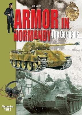 Armour in Normandy by Alexandre Thers