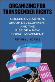 Organizing for Transgender Rights by Anthony J Nownes
