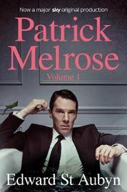 Patrick Melrose Volume 1 by Edward St.Aubyn