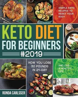 Keto Diet for Beginners #2019 by Ronda Carlsser