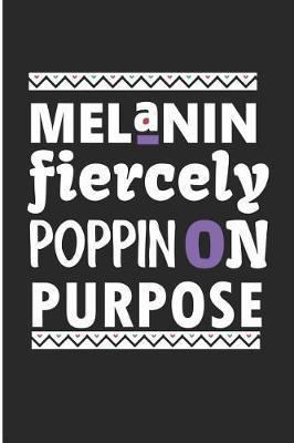 Melanin Fiercely Poppin' on Purpose by Debby Prints